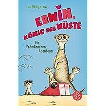 Erwin, König der Wüste: Ein Erdmännchen-Abenteuer