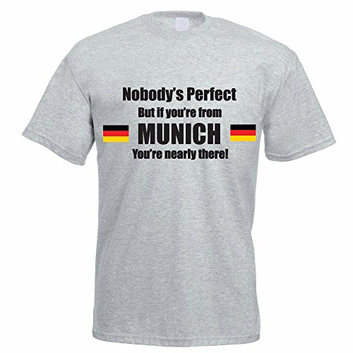 nobodys-perfect-but-if-youre-from-munich-youre-nearly-there-germany-german-funny-gift-idea-mens-t-sh