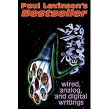 Bestseller: Wired, Analog, and Digital Writings by Paul Levinson (1999-02-06)