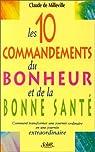LES 10 COMMANDEMENTS DU  BONHEUR ET DE LA SANTE. Comment transformer une journée ordinaire en une journée extraordinaire par Milleville