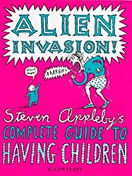 Alien Invasion! The Complete Guide to Having Children