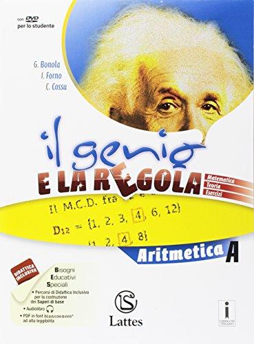 Il genio e la regola. Aritmetica A. Per la Scuola media. Con e-book. Con espansione online. Con 2 libri: Mi preparo per l'interrogazione-Tavole numeriche: 1