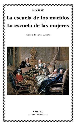 La escuela de los maridos; La escuela de las mujeres (Letras Universales) por Molière