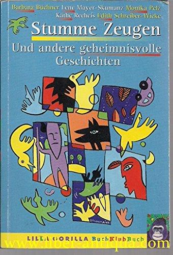 dere geheimnisvolle Geschichten; weitere Autoren: Käthe Recheis, Edith Schreiber-Wicke; Lila Gorilla BuchKlubBuch Band 1 ()