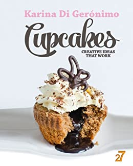 Cupcakes. Creative Ideas That Work. (English Edition) de [Di Gerónimo,