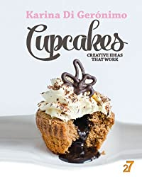 Cupcakes. Creative Ideas That Work. (English Edition)