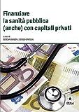 Finanziare la sanità pubblica (anche) con capitali privati
