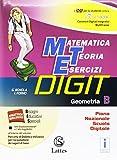 Matematica teoria esercizi digit. Geometria B. Per la Scuola media. Con e-book. Con espansione online: 2
