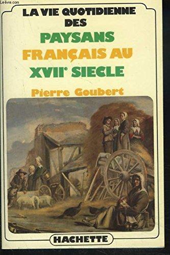 La vie quotidienne des paysans français au xviie siecle par Goubert-P