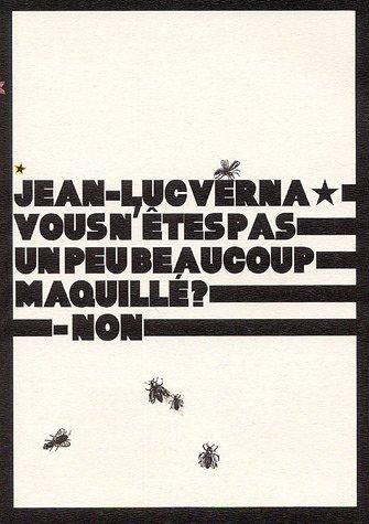Jean-Luc Verna : Vous n'êtes pas un peu beaucoup maquillé ? - Non