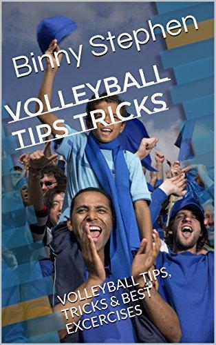 Volleyball Tips Tricks: VOLLEYBALL TIPS, TRICKS & BEST EXCERCISES (English Edition)