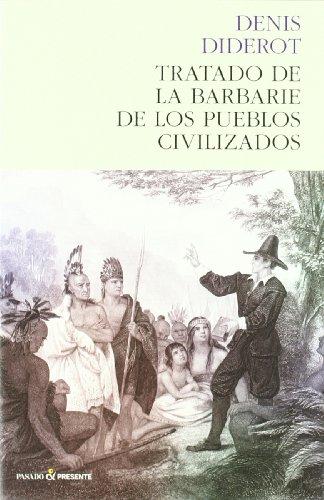 Tratado De La Barbarie De Los Pue (Historia (pasado)) por Denis Diderot