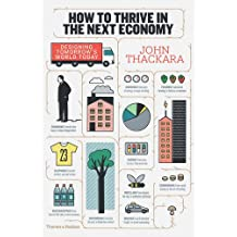 How to Thrive in the Next Economy : Designing Tomorrow's World Today