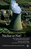 Nuclear Or Not?: Does Nuclear Power Have a Place in a Sustainable Energy Future? (Energy, Climate and the Environment)