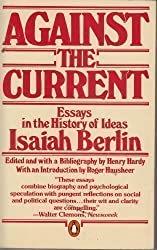 Against the Current by Isaiah Berlin (1982-03-25)