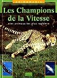 """Afficher """"LES CHAMPIONS DE LA VITESSE. Les animaux les plus rapides"""""""