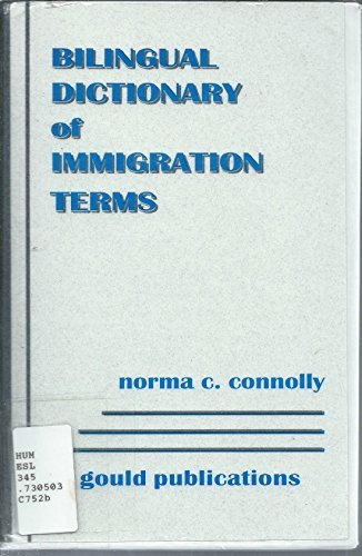 Bilingual Dictionary of Immigration Terms: English - Spanish by Norma Connolly (1998-05-02)