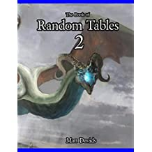 The Book of Random Tables 2: Fantasy Role-Playing Game Aids for Game Masters (Fantasy RPG Random Tables)