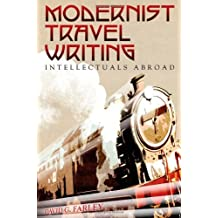 Modernist Travel Writing: Intellectuals Abroad by David G. Farley (2010-11-30)
