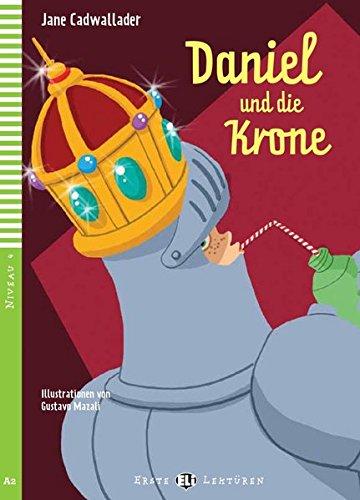 Daniel und die Krone: Deutsche Lektüre für das 2. und 3. Lernjahr. Buch + Multi-ROM