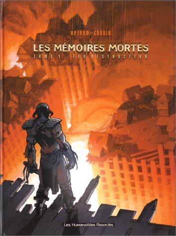 Feu destructeur, tome 1 : Mémoires mortes