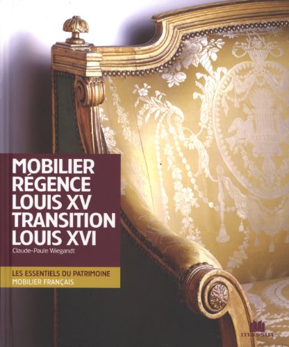 Mobilier Régence Louis XV transition Louis XVI