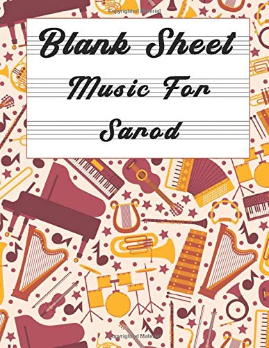 Blank Sheet Music For Sarod: Music Manuscript Paper, Clefs Notebook,(8.5 x 11 IN) 110 full staved sheet, Musicians Notebook, music sketchbook, ... | gifts Standard for students / Professionals