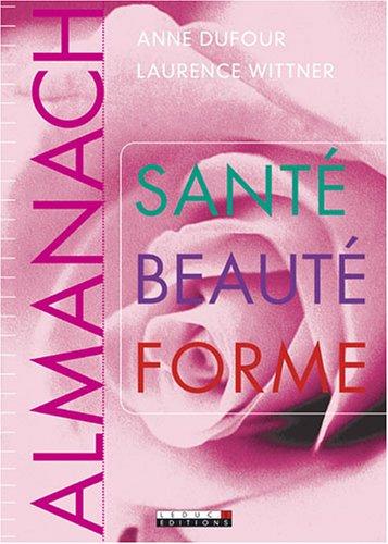 Almanach Santé Beauté Forme par Anne Dufour