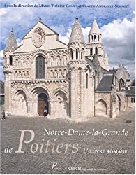 Notre-Dame-la-Grande de Poitiers. L'oeuvre romane