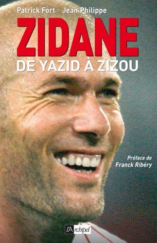 Zidane : De Yazid à Zizou par Patrick Fort