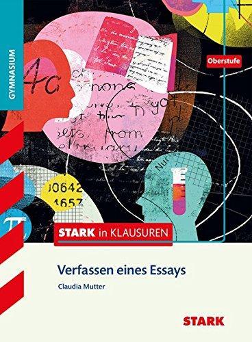 Stark in Deutsch - Oberstufe - Verfassen eines Essays