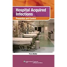 Hospital Acquired Infections: Prevention & Control: Prevention and Control