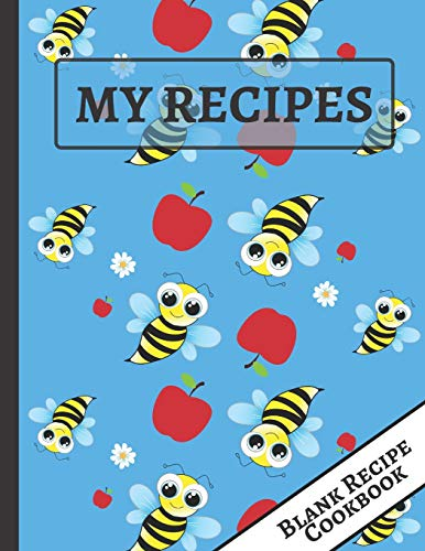 My Recipes: Bees & Apples: Blank Empty Recipe Cookbook... Great Cooking Gift for Men, Women, Husband, Wife, Mom, Dad (Apple Rack Dish)