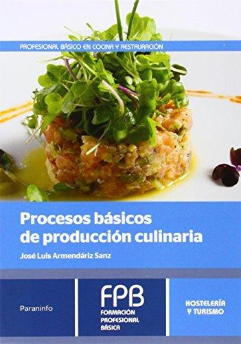 Procesos básicos de producción culinaria por José Luis Armendáriz Sanz