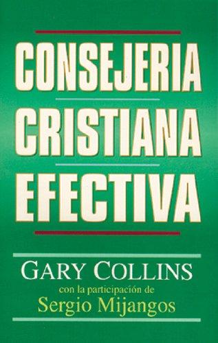 Consejería Cristiana Efectiva por Gary Collins