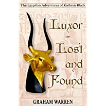 Luxor Lost and Found (The Egyptian Adventures of Kathryn Black Book 3)