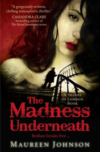 The Madness Underneath (Shades of London, Book 2) (English Edition)