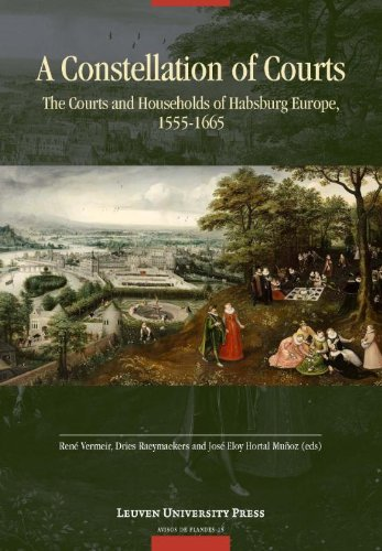 A Constellation of Courts: The Courts and Households of Habsburg Europe, 1555 1665 (Avisos de Flandes)