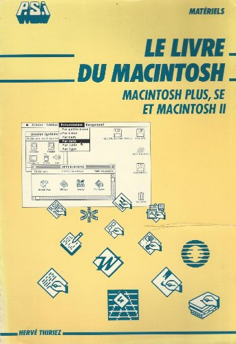 Le Livre du Macintosh : Macintosh plus, SE et Macintosh II