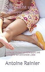 Eifersucht und Schweineliebe: Erotischer Roman um Eifersucht und nicht ganz konventionelle Liebe