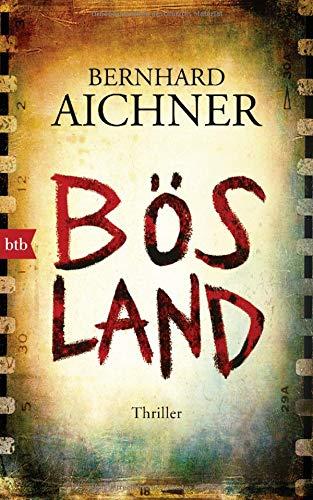 Bernhard Aichner: Bösland