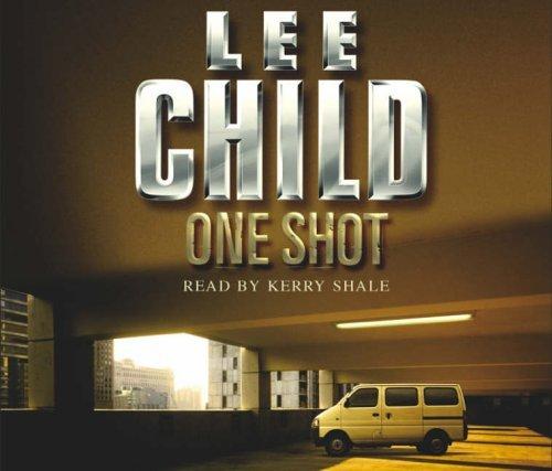 One Shot: (Jack Reacher 9) by Lee Child (2005-04-07)