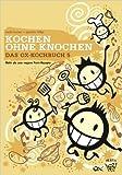 Das Ox-Kochbuch 5: Kochen ohne Knochen - Mehr als 200 vegane Punk-Rezepte von Uschi Herzer ( 1. Januar 2013 )