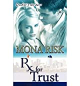 Risk, Mona [ Prescription for Trust ] [ PRESCRIPTION FOR TRUST ] Nov - 2009 { Paperback }