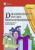 Die Geschichte von den Weihnachtsgeschenken: Ein Weihnachtsmusical für die Grundschule (1. bis 4. Klasse)
