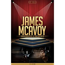 James McAvoy Unauthorized & Uncensored (All Ages Deluxe Edition with Videos) (English Edition)