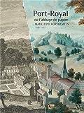 Port-Royal Ou l Abbaye de Papier
