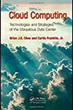 Cloud Computing: Technologies and Strategies of the Ubiquitous Data Center by Brian J.S. Chee (9-Apr-2010) Hardcover