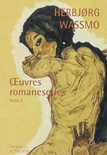 Oeuvres romanesques : Tome 1, La Trilogie de Tora ; Un long chemin ; La Fugitive par Herbjorg Wassmo