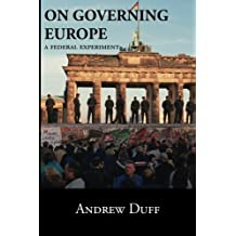 On Governing Europe: A Federal Experiment